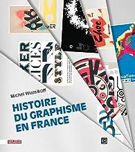 Histoire du graphisme en France par Michel Wlassikoff