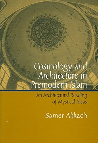 [(Cosmology and Architecture in Premodern Islam)] [By (author) Samer Akkach] published on (June, 2006)