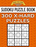 Sudoku Puzzle Book, 300 EXTRA HARD Puzzles: Single Difficulty Level For No Wasted Puzzles: Volume 4 (Sudoku Puzzle Books Champion Series)