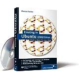 Einstieg in Ubuntu GNU/Linux: Aktuell zu Ubuntu 7.10 »Gutsy Gibbon« (Galileo Computing)