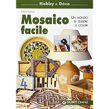 Mosaico Facile. Ediz. Illustrata