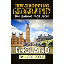 Jaw-Dropping Geography: Fun Learning Facts About Exciting England: Illustrated Fun Learning For Kids (English Edition)