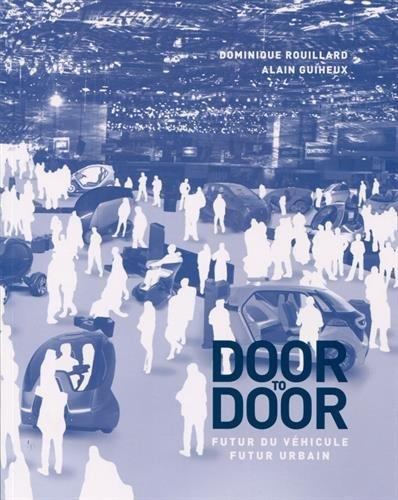 Door to door: Futur de véhicule, futur urbain.
