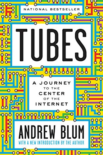 Tubes: A Journey to the Center of the Internet with a New Introduction by the Author - Adult Tube