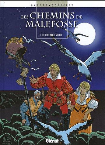 Les chemins de Malefosse, Tome 13 : Quiconque meurt...