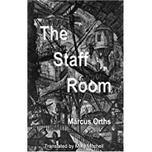 The Staff Room (Dedalus Euro Shorts) by Markus Orths (27-Mar-2008) Paperback