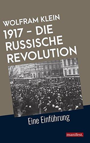 1917 - Die Russische Revolution: Eine Einführung (Geschichte des Widerstands)