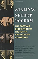 Stalin's Secret Pogrom: The Postwar Inquisition of the Jewish Anti-fascist Committee (Annals of Communism)
