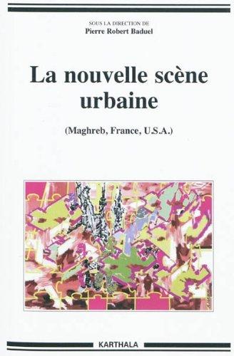 La nouvelle scène urbaine par Pierre-Robert Baduel