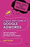 A Quick Start Guide to Google AdWords (New Tools for Business)
