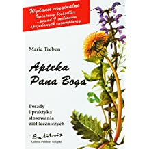 Apteka Pana Boga Porady i praktyka stosowania ziol leczniczych
