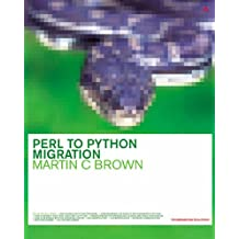 Perl to Python Migration (Practical Solutions Series)
