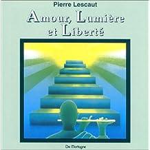 Amour, lumière et liberté (CD audio)