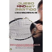 Juego, Mindset y Partido: El tao de la fortaleza mental en el tenis