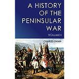 A History of the Peninsular War - Volume I (English Edition)