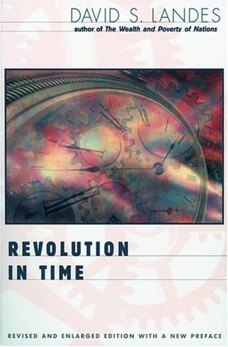 Revolution in Time: Clocks and the Making of the Modern World, Revised and Enlarged Edition by David S. Landes (2000-04-21) por David S. Landes;