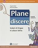 Plane discere. Con Grammatica. Ediz. compatta. Per i Licei. Con e-book. Con espansione online: 1