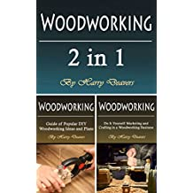 Woodworking: Basic Beginners Guide of 2 in 1 with Tips and Projects to Consider (English Edition)