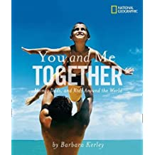 You and Me Together: Moms, Dads, and Kids Around the World (Barbara Kerley Photo Inspirations)