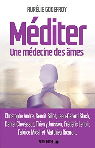 Méditer: Une médecine des âmes