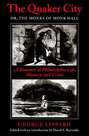 Quaker City: Monks of Monk Hal: Or, the Monks of Monk Hall - A Romance of Philadelphia Life, Mystery and Crime -