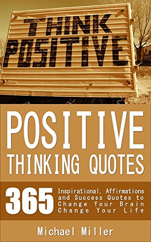 Positive Thinking Quotes 365 Inspirational Affirmations And