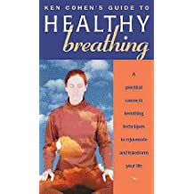Healthy Breathing: Practical Course in Breathing Techniques to Rejuvenate and Transform Your Life