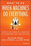 #9: What To Do When Machines Do Everything: How to Get Ahead in a World of AI, Algorithms, Bots, and Big Data