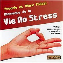 Mémento de la Vie No Stress - Un Yoga pour se relaxer et pour gérer son stress