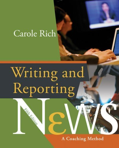 Writing & Reporting News: A Coaching Method (Wadsworth Series in Mass Communication and Journalism) by Carole Rich (2006-01-31)