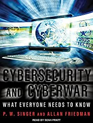 Cybersecurity and Cyberwar: What Everyone Needs to Know by P.W. Singer (2016-01-26)