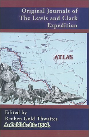 original-journals-of-the-lewis-and-clark-expedition-1804-1806-atlas