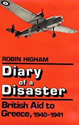 Diary of a Disaster: British Aid to Greece, 1940-41