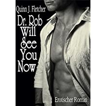 Dr. Rob Will See You Now (Dr. Rob Story 1)