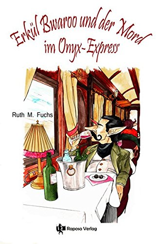 Erkül Bwaroo und der Mord im Onyx-Express (Erkül Bwaroo ermittelt)