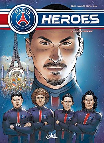 Paris Saint-Germain Heroes T03 Finale Cosmique