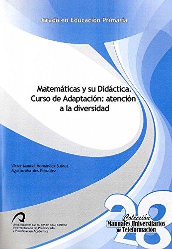 Matemáticas y su Didáctica. Curso de Adaptación: atención a la diversidad (Manuales Universitarios de Teleformación: Grado en Educación Primaria)