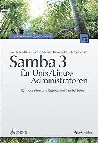Samba 3 für Unix / Linux-Administratoren: Konfiguration und Betrieb von Samba-Servern (iX-Edition)