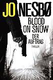 'Blood on Snow. Der Auftrag: Thriller' von Jo Nesbø