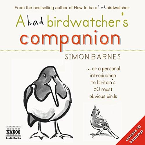 A Bad Birdwatcher's Companion  Audiolibri