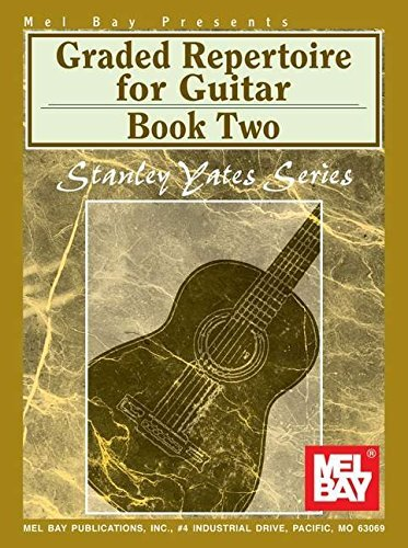 Graded Repertoire for Guitar: Book Two (Stanley Yates Series) by Stanley Yates (2015-08-07)