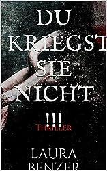 Du kriegst sie nicht!: Thriller