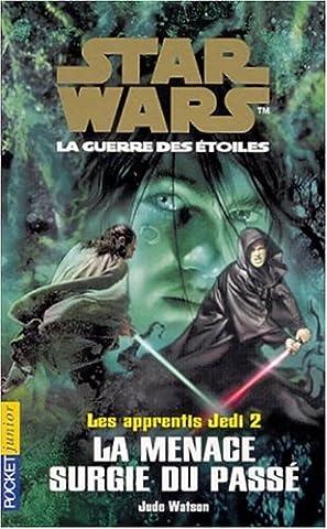 Star Wars, Les apprentis Jedi, Tome 2 : La menace surgie du passé