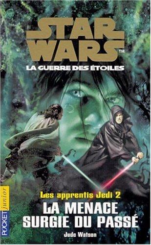 Star Wars, Les apprentis Jedi, Tome 2 : ...