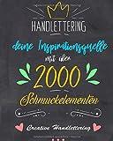 Handlettering: Deine Inspirationsquelle mit über 2000 Schmuckelementen, Rahmen, Bordüren, Icons, Alphabeten und vielem m