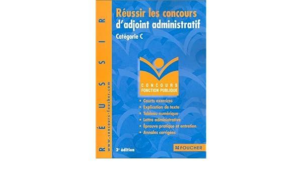 ac32f192448 Amazon.fr - Concours Fonction publique   Réussir les concours d adjoint  administratif. Catégorie C
