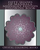 Fifty Shades Of Mandala Midnight Edition Coloring Book: 30 Grey Shaded Mandalas For You To Color With A Faded Grey Background. Relax Whilst You Color ... Anti Stress  Patterns. A Great Gift Idea.