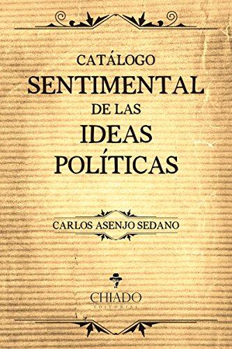 Catálogo Sentimental de las Ideas Políticas por Carlos Asenjo Sedano