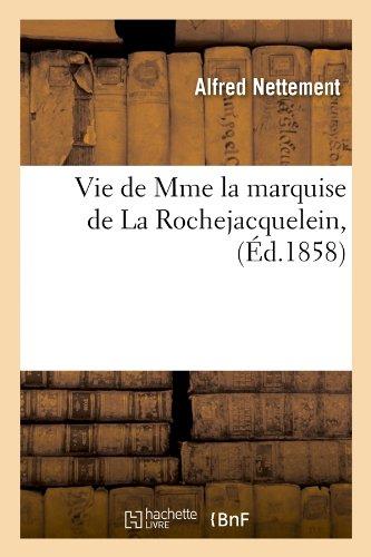 Vie de Mme la marquise de La Rochejacquelein, (Éd.1858) par Alfred Nettement