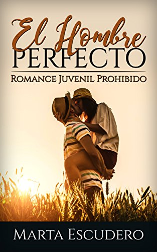 El Hombre Perfecto: Romance Juvenil Prohibido (Novela de Romance ...